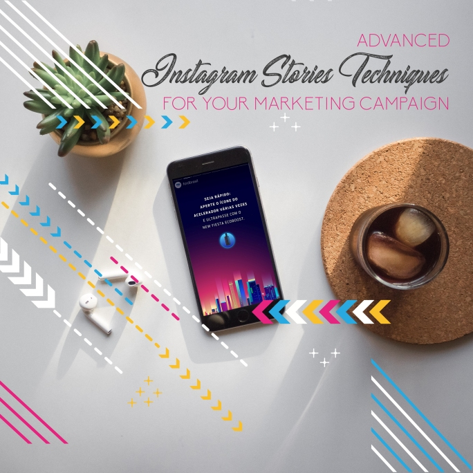 Advanced INSTAGRAM STORIES TECHNIQUES for Your Marketing Campaign